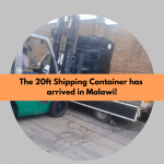 Our Second Container arrives in Malawi